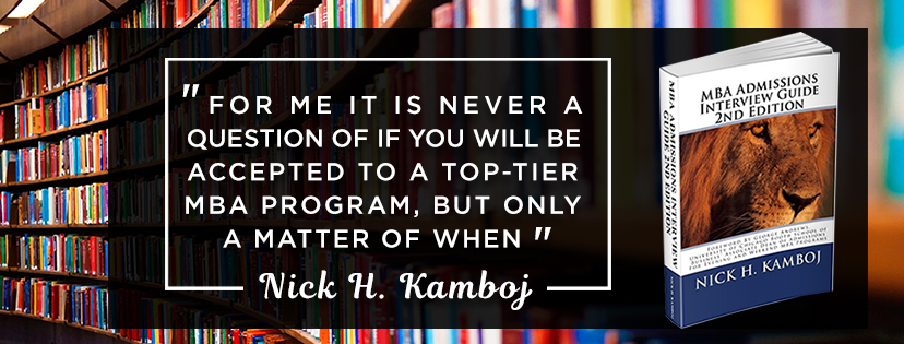 MBA Admissions Interview Guide Author Nick H. Kamboj